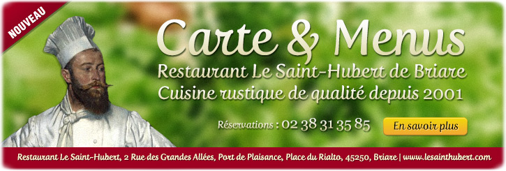 Carte restaurant Briare : menu du Restaurant Le Saint-Hubert de Briare (Loiret, Région Centre)