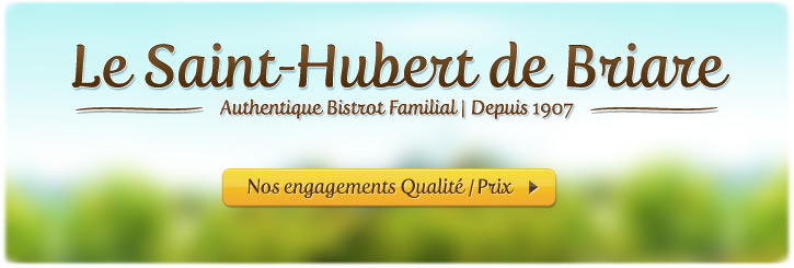 Restaurant Le Saint-Hubert de Briare - Label Plats faits maison - Nos engagements qualité/prix