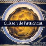 Temps de cuisson artichaut blanc et violet - Restaurant Le Saint-Hubert de Briare