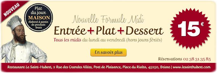 Formule midi restaurant Briare (45250, Loiret, Région Centre, France). Entrée + Plat du jour + Dessert = 15€. Tous les midis, du lundi au vendredi. Plats du jour 100% faits maisons. Le Saint-Hubert de Briare