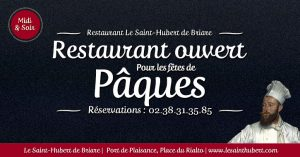 Restaurant Briare ouvert Fêtes de Pâques - Jours fériés - Loiret, Région Centre
