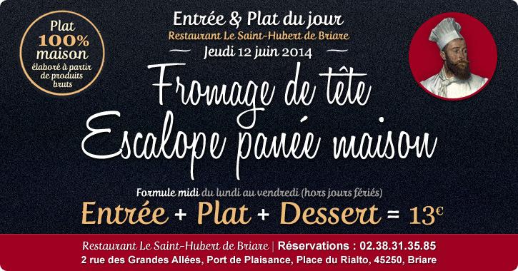 Entrée & Plat du jour Restaurant Briare, Loiret, Région Centre - Fromage de tête, Escalope panée maison