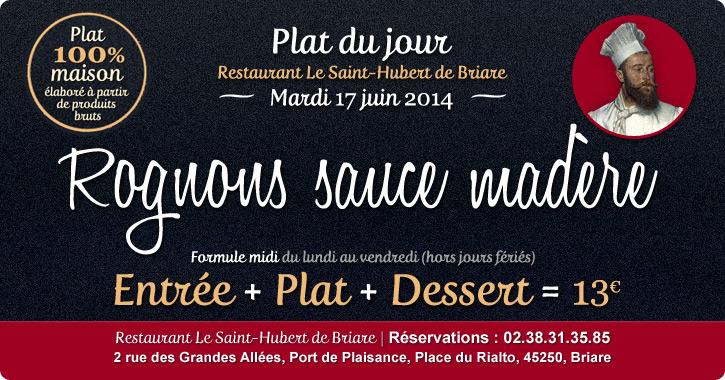 Plat du jour Restaurant Briare, Loiret, Région Centre - Rognons sauce madère