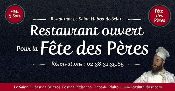 Restaurant Briare ouvert pour la Fête des Pères - Loiret, Région Centre Restaurant Briare ouvert pour la Fête des Pères - Loiret, Région Centre