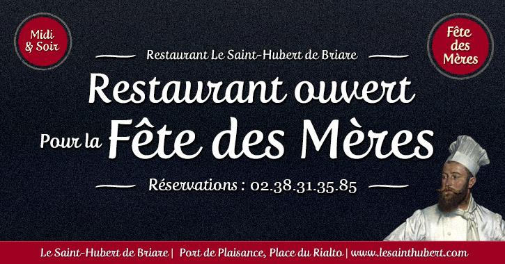 Restaurant Briare ouvert pour la Fête des Mères - Loiret, Région Centre